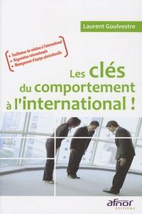 Laurent Goulvestre - Les clés du comportement à l'international !.