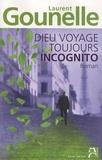Laurent Gounelle - Dieu voyage toujours incognito.