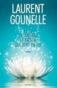 Laurent Gounelle - Et tu trouveras le trésor qui dort en toi.