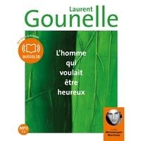 Laurent Gounelle - L'homme qui voulait être heureux.