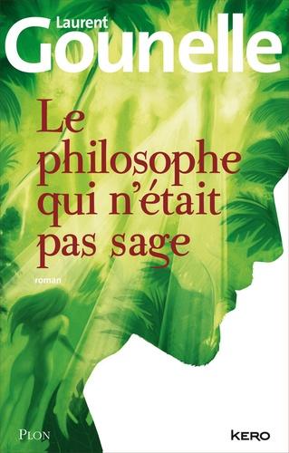 Le philosophe qui n'était pas sage - Laurent Gounelle - Format ePub - 9782259220156 - 13,99 €