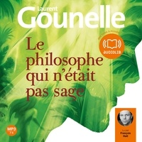 Ebook à téléchargement gratuit pour kindle Le philosophe qui n'était pas sage FB2 RTF 9782356415394 par Laurent Gounelle in French