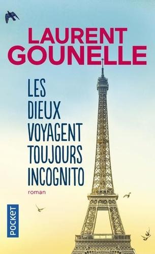 Laurent Gounelle - Les dieux voyagent toujours incognito.