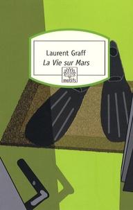 Laurent Graff - La Vie sur Mars.