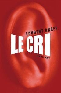 Laurent Graff - Le Cri.