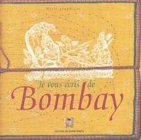 Laurent Granier - Je vous écris de Bombay.
