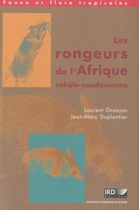 Laurent Granjon et Jean-Marc Duplantier - Les rongeurs de l'Afrique sahélo-soudanienne.