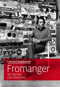 Laurent Greilsamer - Fromanger - De toutes les couleurs.
