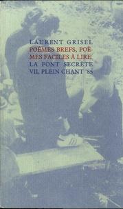 Laurent Grisel - Poèmes brefs, poèmes faciles à lire.