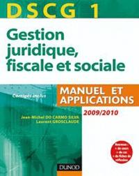 Laurent Grosclaude et Jean-Michel Do Carmo Silva - DSCG1 - gestion juridique, fiscale et sociale 2010/2011 - Manuel et applications.
