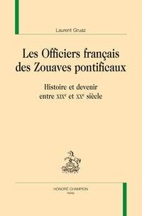 Les officiers français des zouaves pontificaux - Histoire et devenir entre XIXe et XXe siècle.pdf