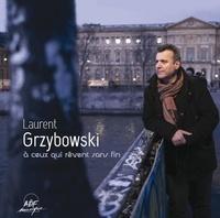 Laurent Grzybowski - A ceux qui rêvent sans fin.