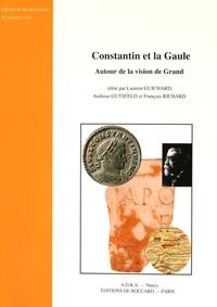 Laurent Guichard et Andreas Gutsfeld - Constantin et la Gaule - Autour de la vision de Grand.