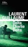 Laurent Guillaume - Delta Charlie Delta - Une enquête de Mako.