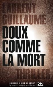 Ebook epub téléchargements Doux comme la mort RTF FB2 MOBI par Laurent Guillaume (French Edition)