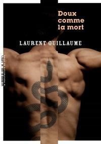 Laurent Guillaume - Doux comme la mort.