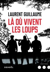 Laurent Guillaume - Là où vivent les loups.