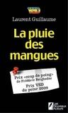 Laurent Guillaume - La pluie des mangues.