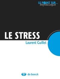 Laurent Guillet - Le stress.