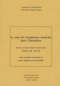 Laurent Guirard et Gilles Boudinet - Le sens de l'expérience musicale dans l'éducation.