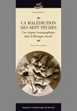 Laurent Guitton - La malédiction des sept péchés - Une énigme iconographique dans la Bretagne ducale.