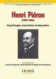 Laurent Gutierrez et Jérôme Martin - Henri Piéron (1881-1964) - Psychologie, orientation et éducation.