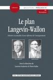 Laurent Gutierrez et Pierre Kahn - Le plan Langevin-Wallon - Histoire et actualité d'une réforme de l'enseignement.