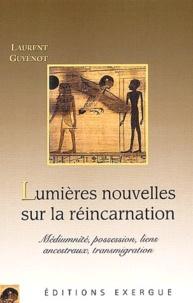 Laurent Guyénot - Lumières nouvelles sur la réincarnation.