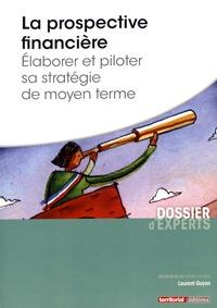 La prospective financière - Elaborer et piloter sa stratégie de moyen terme.pdf