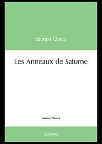 Laurent Guyot - Les anneaux de saturne.