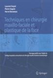 Laurent Guyot et Pierre Seguin - Techniques en chirurgie maxillo-faciale et plastique de la face.
