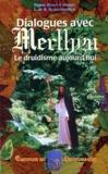 Laurent-H-R Ryder-Merlhyn et Regine Brzesc-Colonges - Dialogues avec Merlhyn - Le druidisme aujourd'hui.