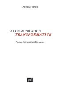 La communication transformative - Pour en finir avec les idées vaines.pdf