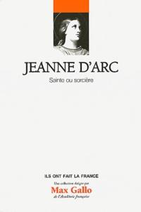 Laurent Hablot - Jeanne d'Arc - Sainte ou sorcière.