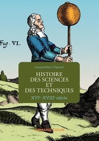 Laurent-Henri Vignaud - Histoire des sciences et des techniques - XVIe-XVIIIe siècle.