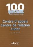 Laurent Hermel - Centre d'appels, Centre de relation client.