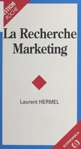 Laurent Hermel - La recherche marketing.