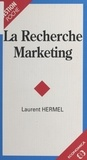 Laurent Hermel - La recherche marketing.