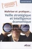 Laurent Hermel - Maîtriser et pratiquer... Veille stratégique et intelligente économique.