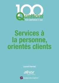 Laurent Hermel - Services à la personne, orientés clients.