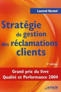 Laurent Hermel - Stratégie de gestion des réclamations clients.