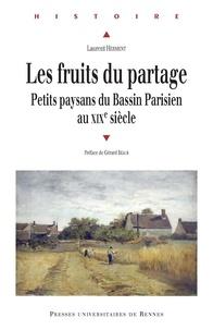 Téléchargements de livres gratuits pour Kindle Fire Les fruits du partage  - Petits paysans du Bassin Parisien au XIXe siècle par Laurent Herment iBook RTF FB2 9782753568846 en francais