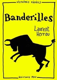 Laurent Herrou - Banderilles.