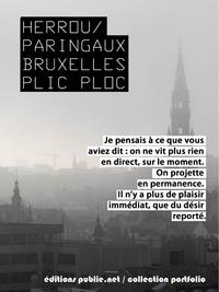 Laurent Herrou et Jean-Pierre Paringaux - Bruxelles Plic Ploc - journal, textes et photographies en regard de la ville.