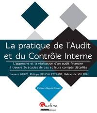 Laurent Hervé et Philippe Peuch-Lestrade - La pratique de l'Audit et du Contrôle Interne - L'approche et la réalisation d'un audit financier à travers 24 études de cas et leurs corrigés détaillés.