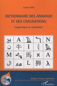 Laurent Herz - Dictionnaire des animaux et des civilisations - Linguistique et symbolique.