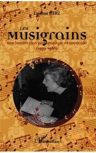 Laurent Herz - Les musigrains - Une institution pédagogique et musicale-(1939-1986).