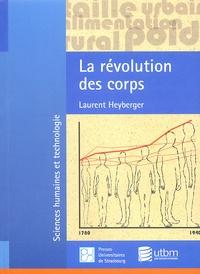 Laurent Heyberger - La révolution des corps - Décroissance et croissance staturale des habitants des villes et des campagnes en France, 1780-1940.