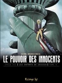 Laurent Hirn et Luc Brunschwig - Le pouvoir des innocents - Cycle 3 : Les enfants de Jessica Tome 4 : .