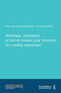 Arbitrage, médiation et autres modes pour résoudre les conflits autrement - Laurent Hirsch pdf epub